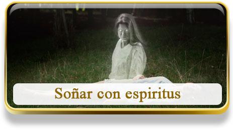 Soñar con espiritus