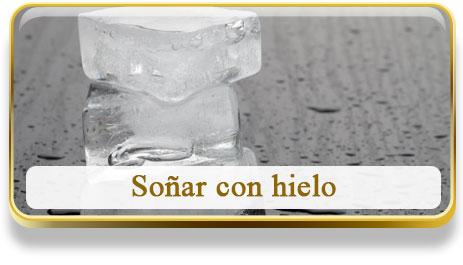 Soñar con hielo