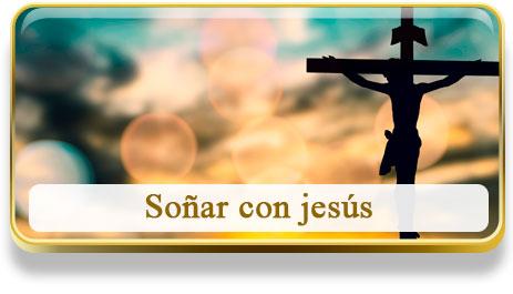 Soñar con jesús