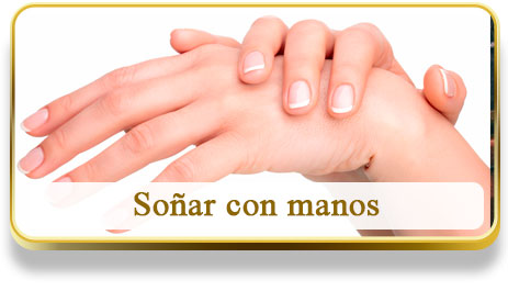 Soñar con manos