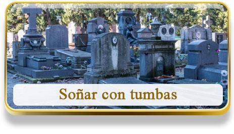 Soñar con tumbas